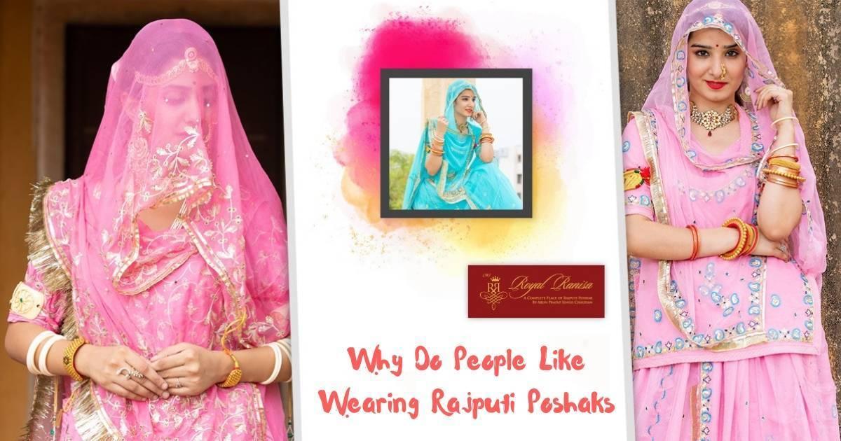 Why Do People Like Wearing Rajputi Poshaks